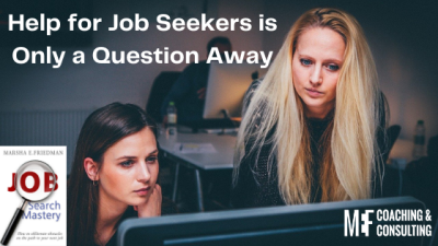 Help for Job Seekers is Only a Question Away; how to ask for anything