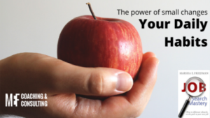 The Power of Small Changes; Your Daily Success Habits
