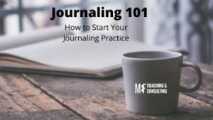 Journaling 101 - How to Start Your Journaling Practice